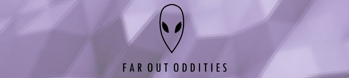 Far Out Oddities