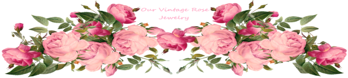 Our Vintage Rose Jewelry