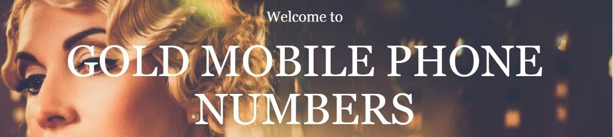 Gold Mobile Phone Numbers