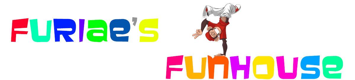Furiae's Funhouse