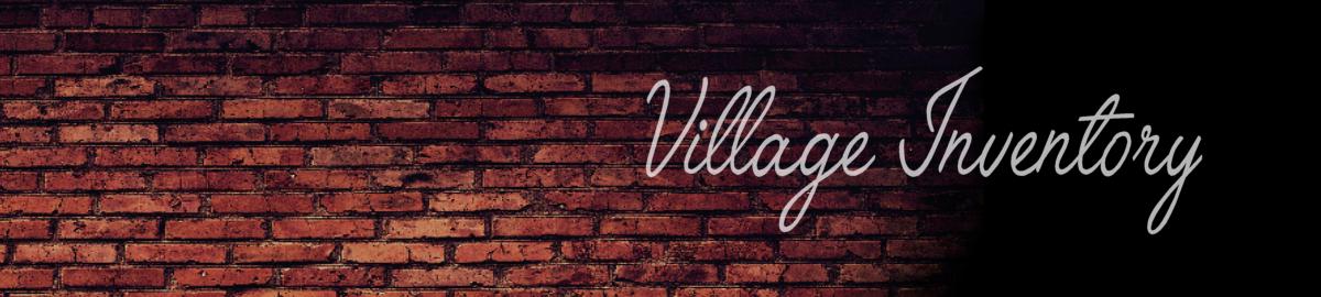 Village Inventory