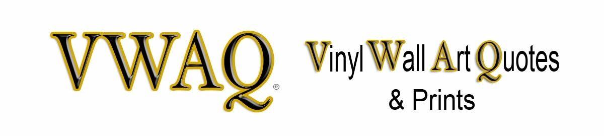 VWAQ (Vinyl Wall Art Quotes)