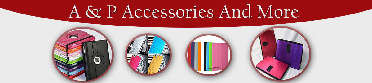A&P Accessories and more