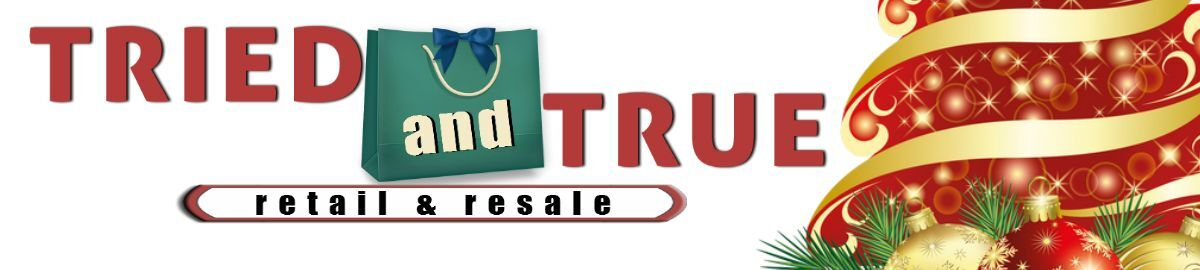 Tried and True Resale