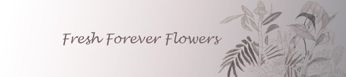 Fresh Forever Flowers