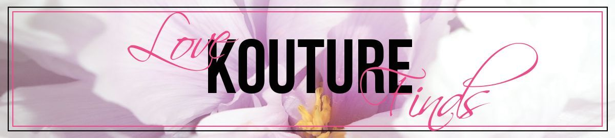Love Kouture Finds