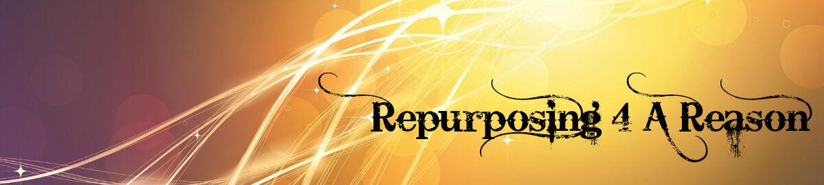 Repurposing 4 A Reason
