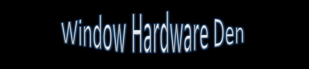 Window Hardware Den