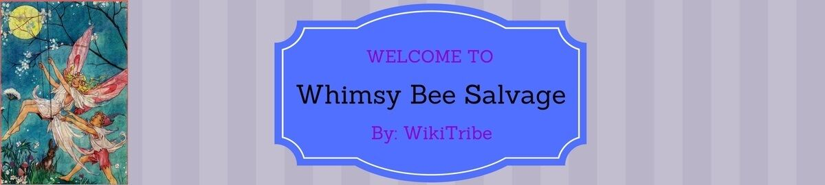 Whimsy Bee Salvage