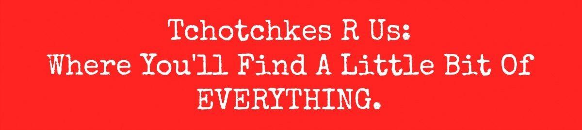 Tchotchkes R Us