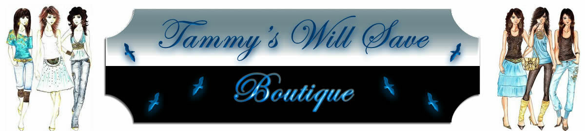 TAMMY S WILL SAVE BOUTIQUE AND MORE
