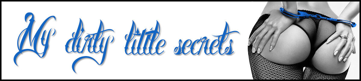 My Dirty Little Secrets