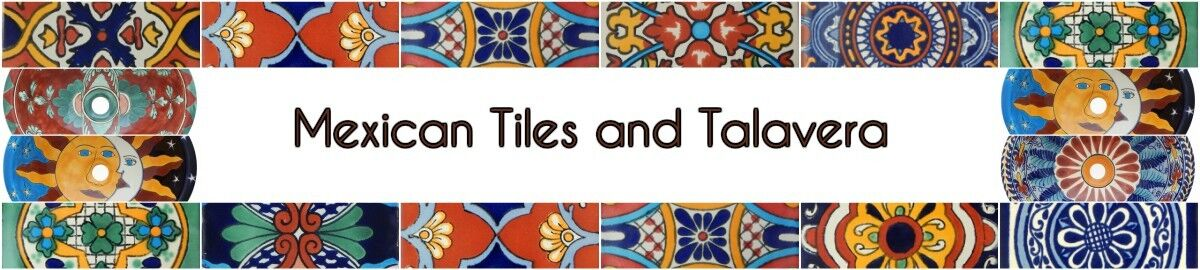 Mexican Tiles and Talavera