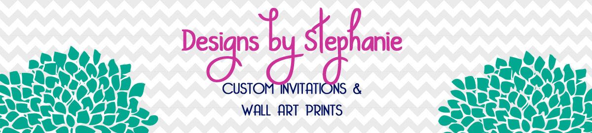 Designs by Stephanie