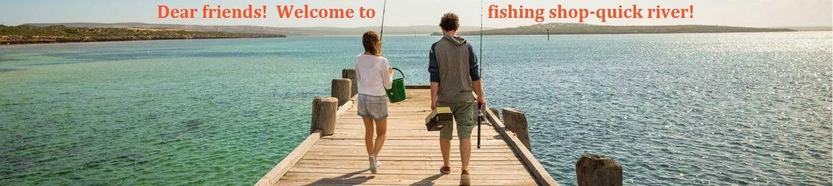 fishing shop-quick river