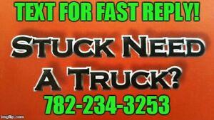 STUCK NEED A TRUCK? TRUCKING SERVICE, OPEN TILL MIDNIGHT!
