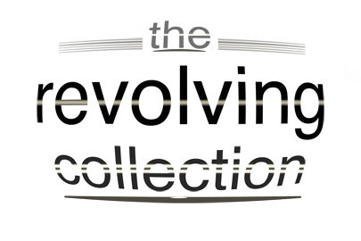 The Revolving Collection