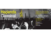 Hacienda Classical Tickets SSE Glasgow