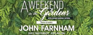 4 x Tickets:JOHN FARNHAM:A WEEKEND IN THE GARDENS. Sold Out Event Abbotsford Yarra Area Preview