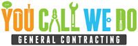 You Call We Do General Contracting - Qualified and Efficient