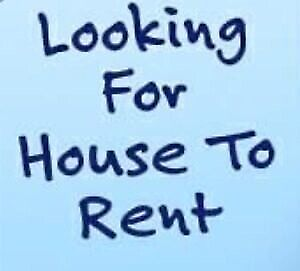 Looking for a house to rent.