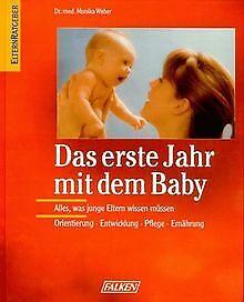 Das erste Jahr mit dem Baby von Monika Weber   Buch   Zustand gut