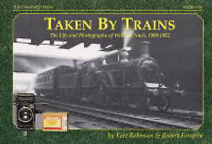 Taken by Trains by Kate Robinson, Rob Forsythe (Paperback, 2004)