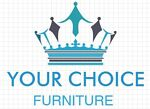 YOUR CHOICE FURNITURE