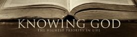 Knowing God - Bible Study, Home Group Cell - Church - House Fellowship - House Church - Worship