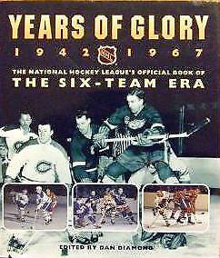Years of Glory 1942-1967: the National Hockey League's official