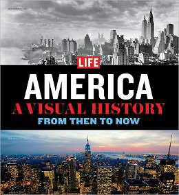 LIFE America: A Visual History From Then to Now
