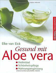 Gesund mit Aloe vera: Heilmittel - Schönheitspflege... | Buch | Zustand sehr gut