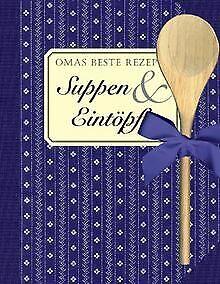 Omas beste Rezepte - Suppen und Eintöpfe. von Carlsson, ... | Buch | Zustand gut