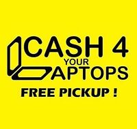 LAPTOPS for CASH : FREE PICKUP:GET $$$ For Your Laptop E-TRASH
