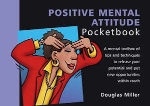 The Positive Mental Attitude Pocketbook (The Pocketbook) (The Pocketbook), Good,