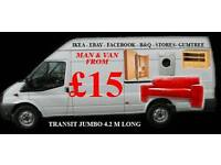 MAN & VAN REMOVAL SERVICE FROM £15 CALL NOW LAST MINUTE JOB WELCOME