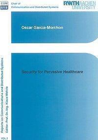OSCAR GARCIA-MORCHON - SECURITY FOR PERVASIVE HEALTHCARE