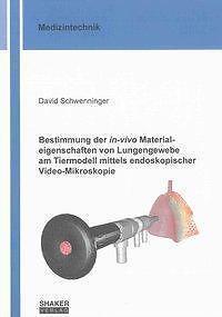 DAVID SCHWENNINGER - BESTIMMUNG DER IN-VIVO MATERIALEIGENSCHAFTEN VON LUNGENGEW