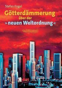 """Götterdämmerung über der """"neuen Weltordnung"""": Die Neuorganisation der internatio"""