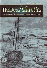 The Two Atlantics: The Shipwreck of the S.S. Atlantic