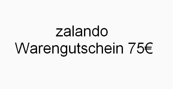 Zalando Wertgutschein in Höhe von 75€ - Digitale Übermittlung des Codes