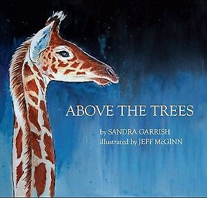Above the trees - Sandra Garrish  When a Daddy Leaves....