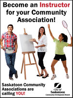 BECOME AN INSTRUCTOR FOR SASKATOON COMMUNITY ASSOCIATION