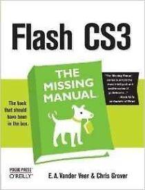 Flash CS3; The Missing Manual; Pogue Press; E A Vander, 2007 Edition
