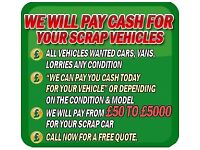Wanted cash for cars scrapping my car sell my cars we buy any cars