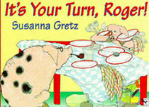 It's Your Turn Roger (A Red Fox Picture Book), Gretz, Susanna, Very Good Book