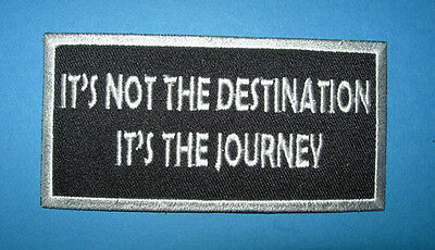 `ITS NOT THE DESTINATION ITS THE JOURNEY `SEW OR  IRON ON (Its Not The Destination Its The Journey)