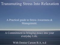 Transmuting Stress Into Relaxation: A Practical Guide