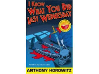 I Know What You Did Last Wednesday - By Anthony Horowitz (Paperback Book) Diamond Brothers No 6
