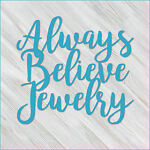 Always Believe Jewelry